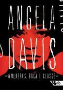 angela davis mulheres raça e classe