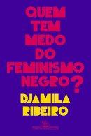 Quem tem medo do feminismo negro de Djamila Ribeiro